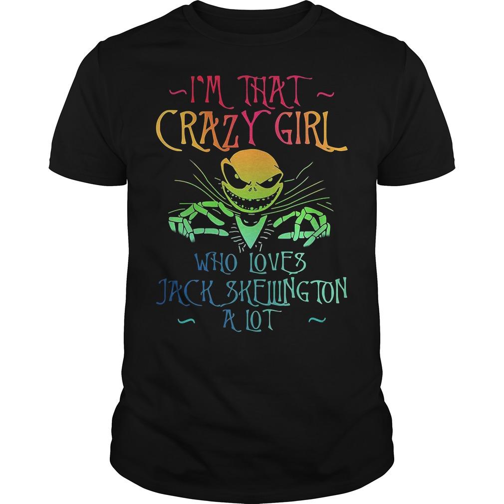 I'm that crazy girl who loves Jack Skellington a lot shirt