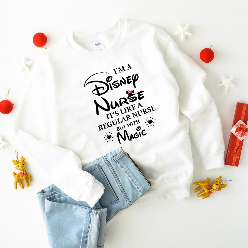 I'm Disney nurse It's like a regular nurse but with magic shirt