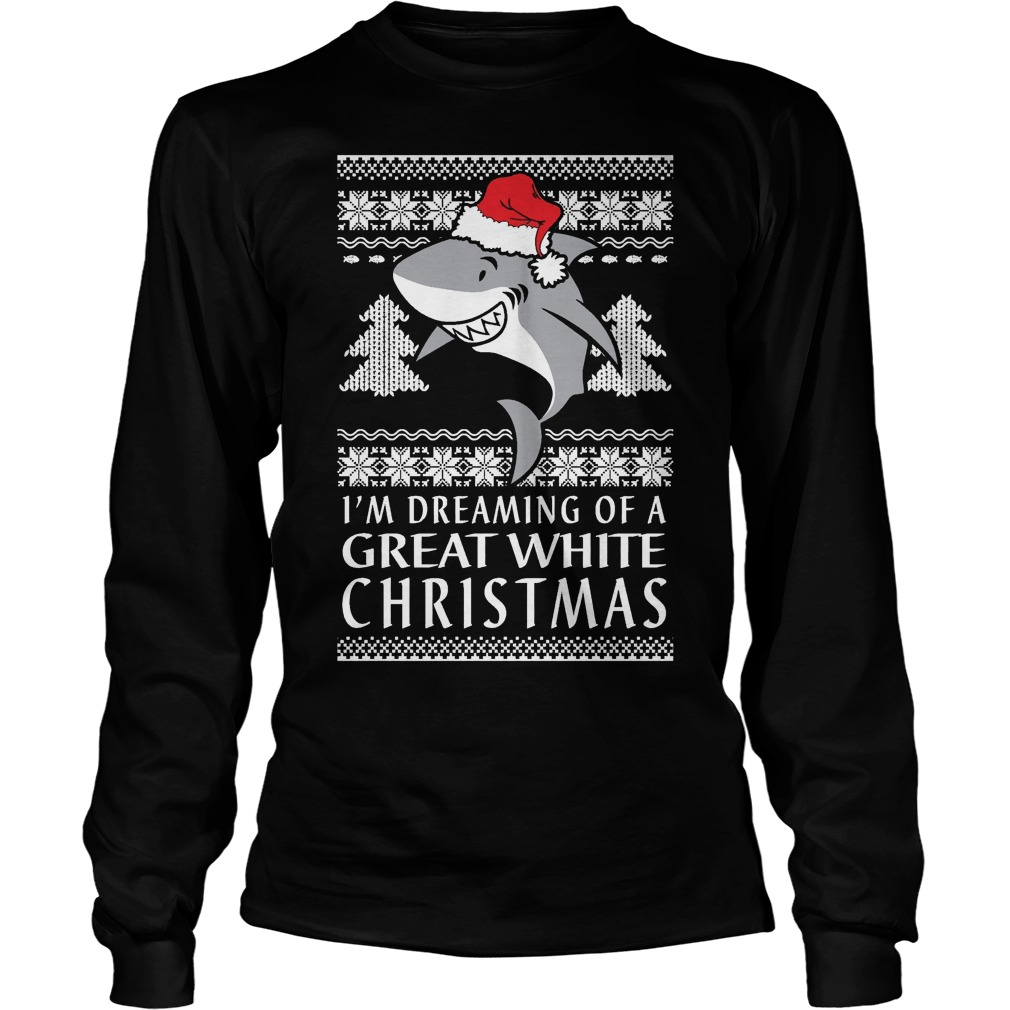 I'm dreaming of a great white ugly Christmas Longsleeve tee