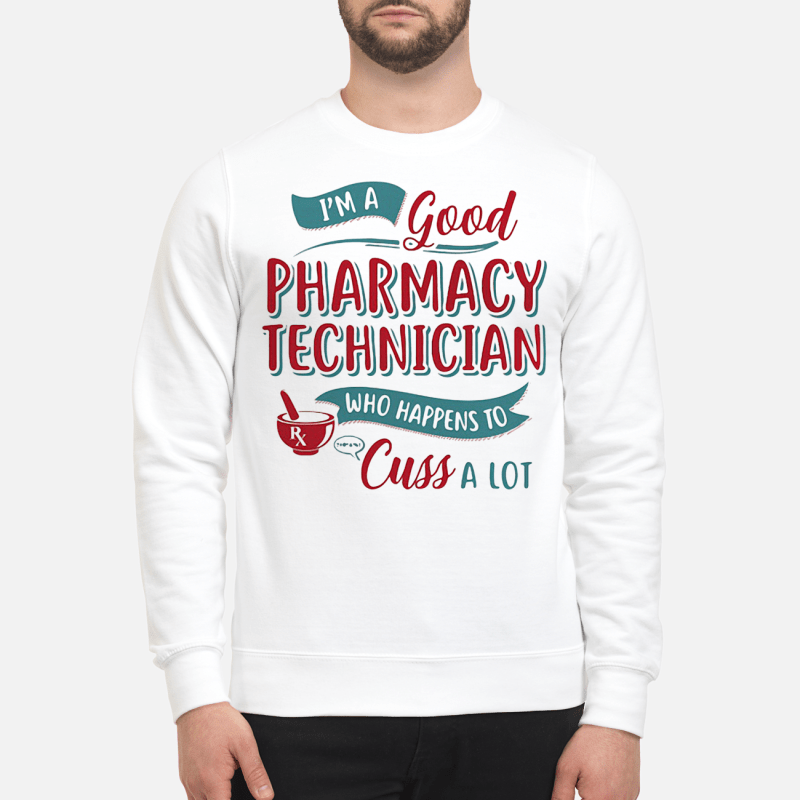 I'm a good Pharmacy Technician who happens to cuss a lot Sweater