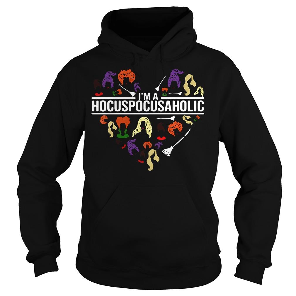 I'm a HocusPocusAholic - Hocus Pocus A Holic Hoodie