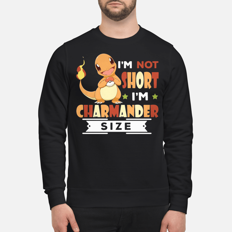 I'm not short I'm Charmander size Sweater