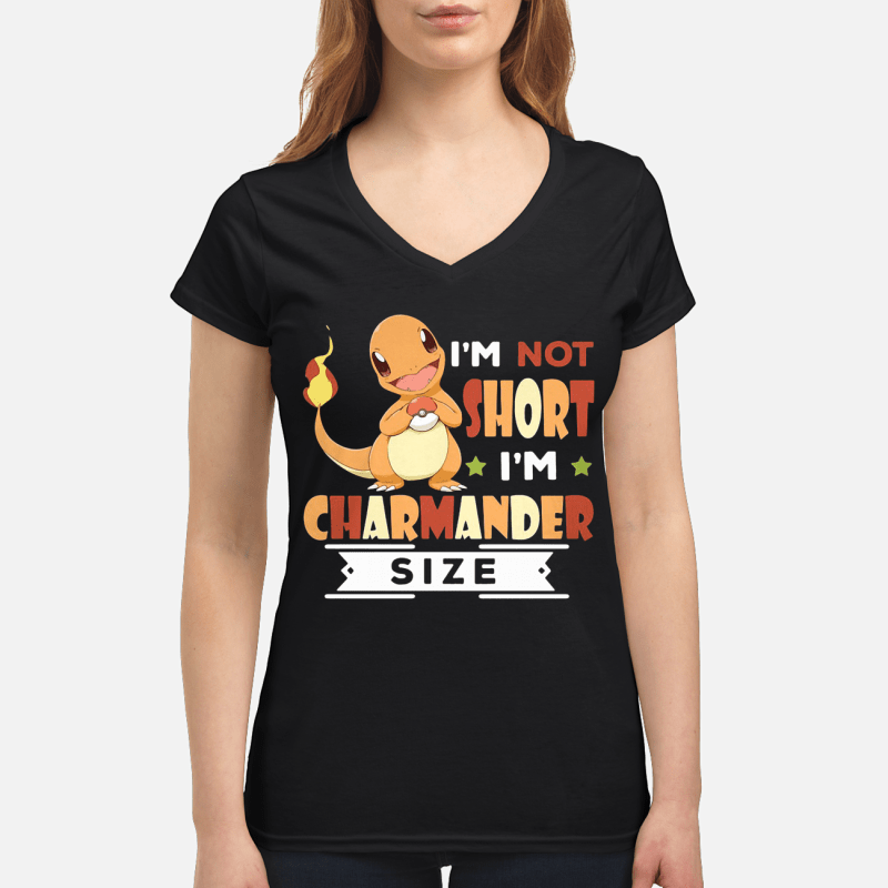 I'm not short I'm Charmander size V-neck t-shirt