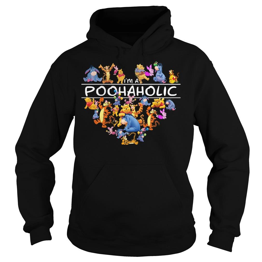 I'm a Poohaholic - Pooh Aholic Hoodie