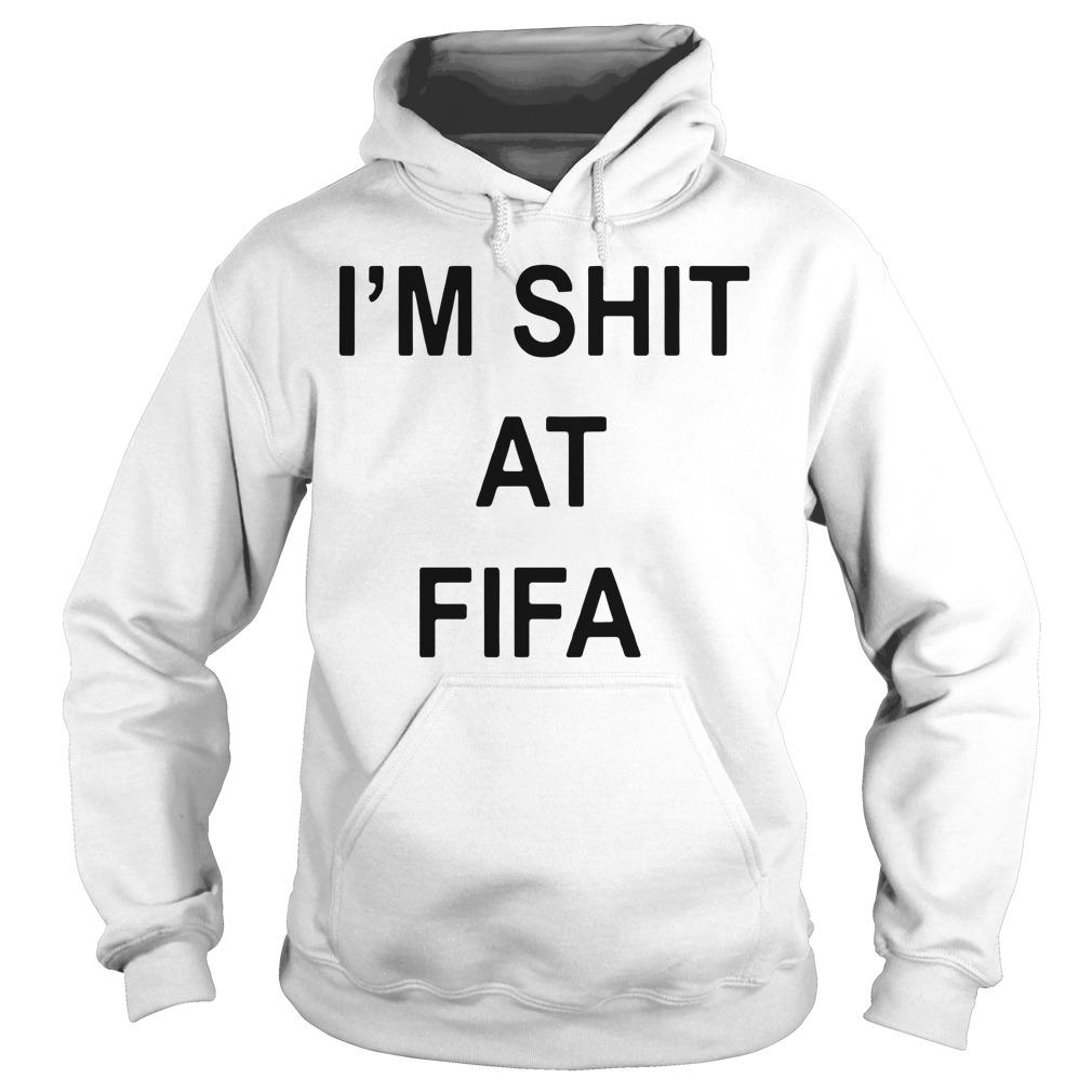 I'm shit at FIFA Hoodie