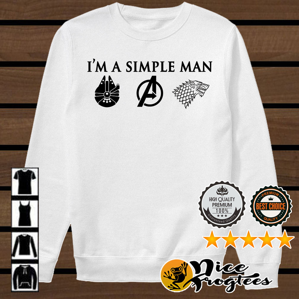 I'm a simple man I love Millennium Falcon Star Wars Avengers and Game of Thrones shirt