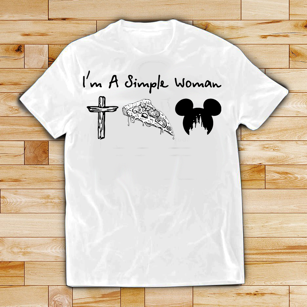 I'm a simple woman I love Cross pizza and Mickey Disney shirt
