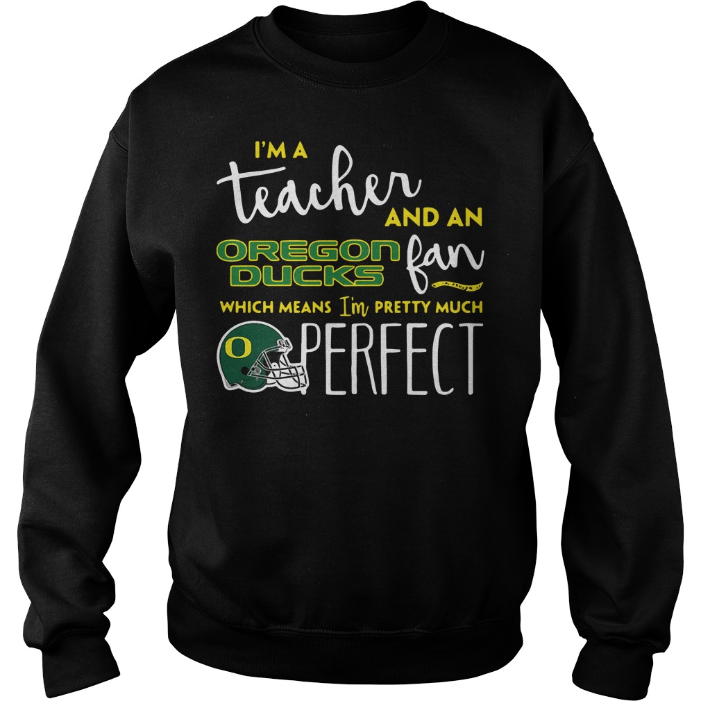 I'm a teacher and an Oregon Ducks fan which means I'm pretty Sweater