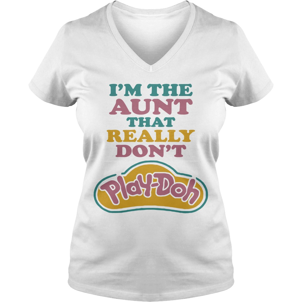 I'm the Aunt that really don't Play-Doh V-neck T-shirt