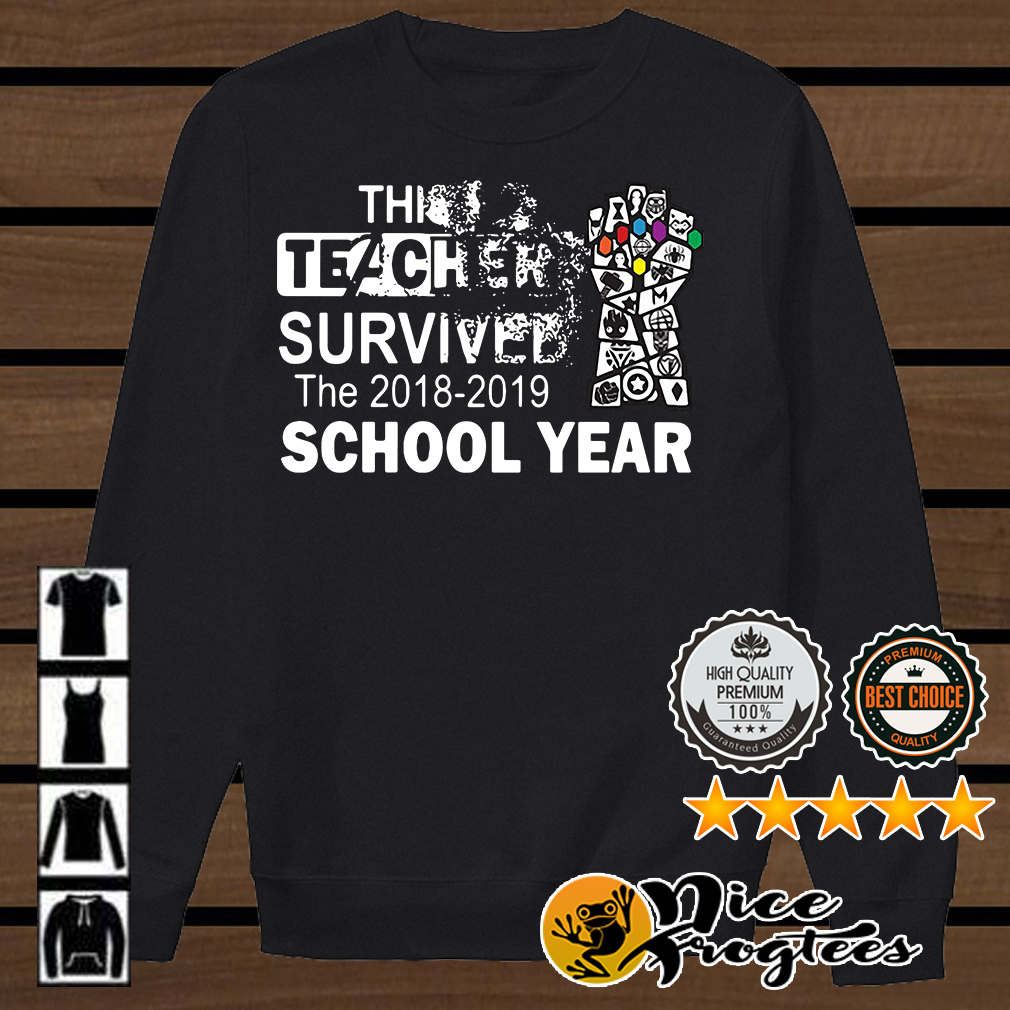 The Infinity Gauntlet Avengers this teacher survived the 2018 2019 school year shirt