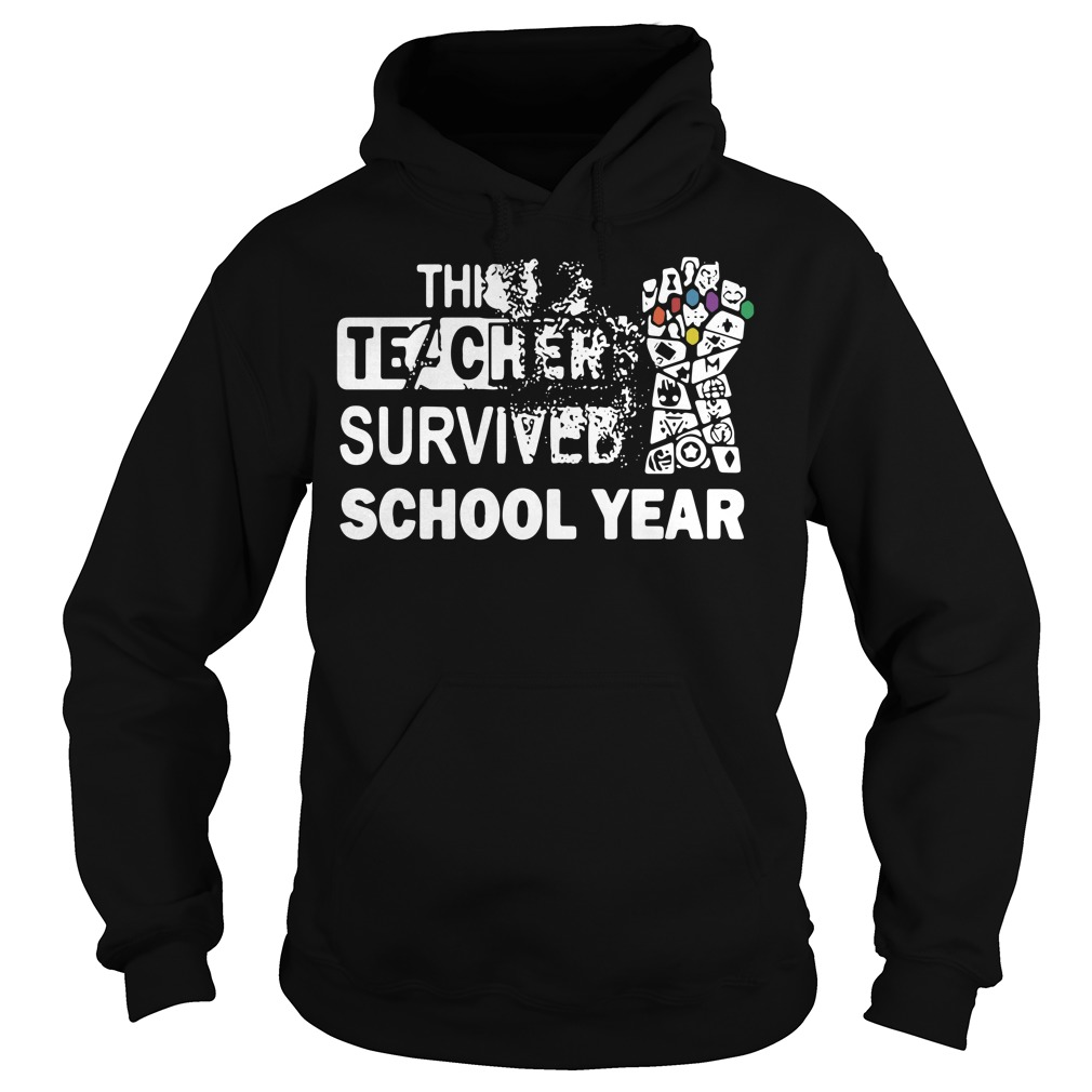 The Infinity Gauntlet Avengers this teacher survived school year Hoodie
