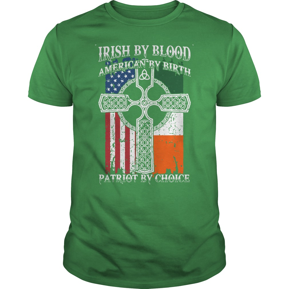 Irish by blood american by birth patriot by choice st for American choice