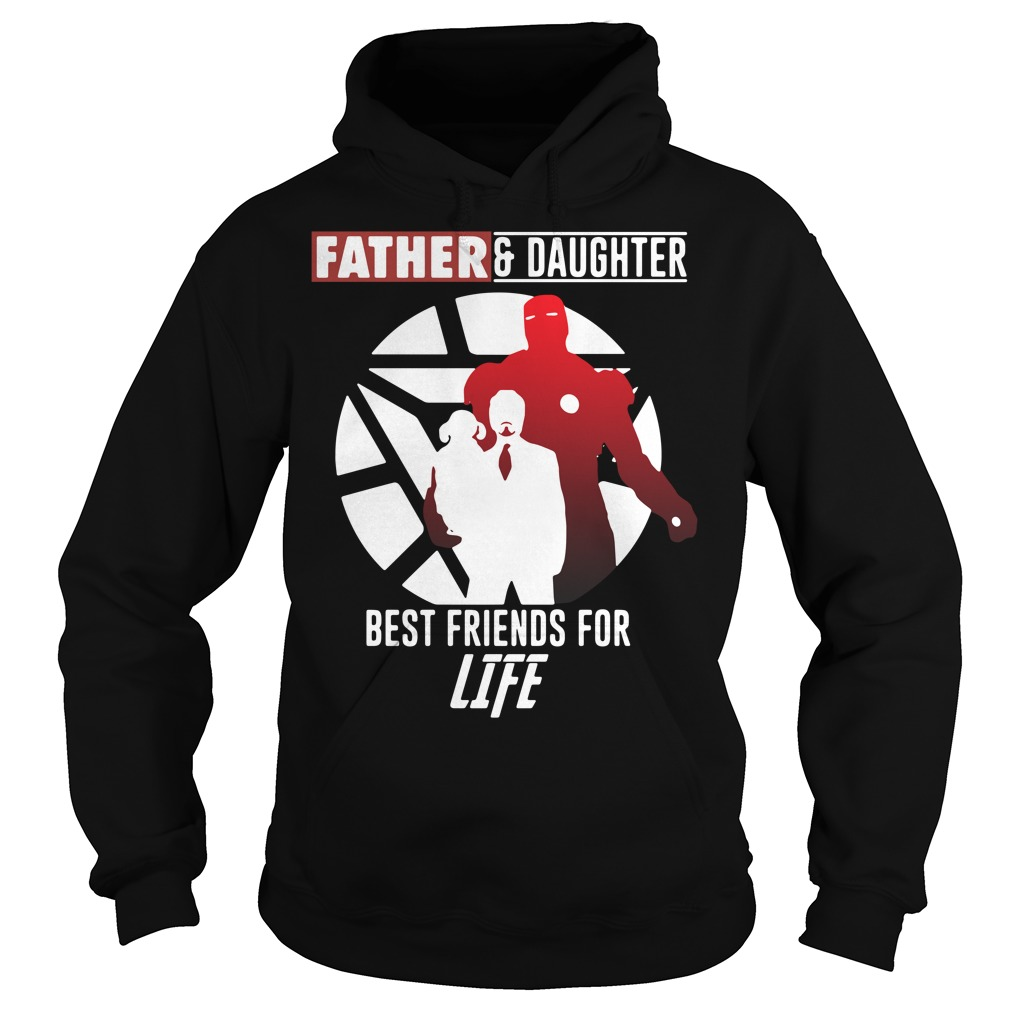 Iron Man father and daughter best friend for life Marvel Avengers Endgame Hoodie