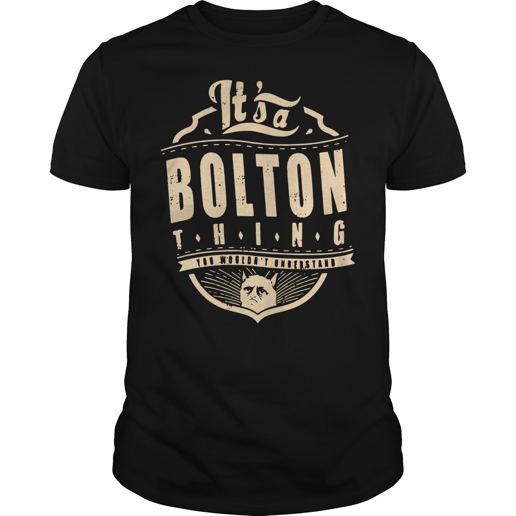 It's a Bolton thing you wouldn't understand shirt