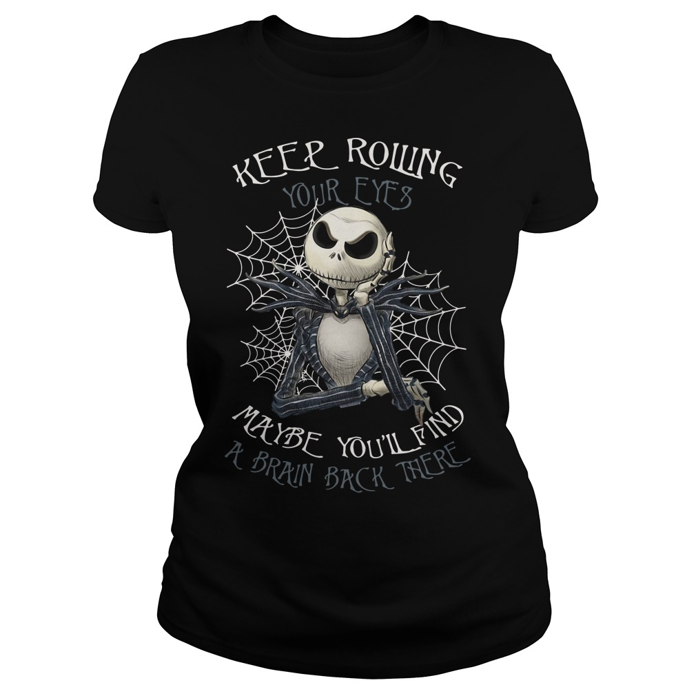 Jack Skellington keep rolling maybe you'll find a brain back there Ladies tee