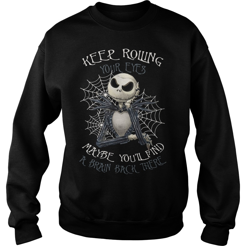 Jack Skellington keep rolling maybe you'll find a brain back there Sweater
