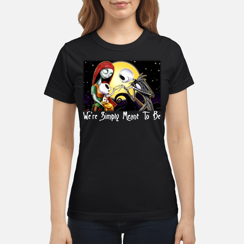 Jack Skellington and Sally Simply we're simply meant to be Ladies tee