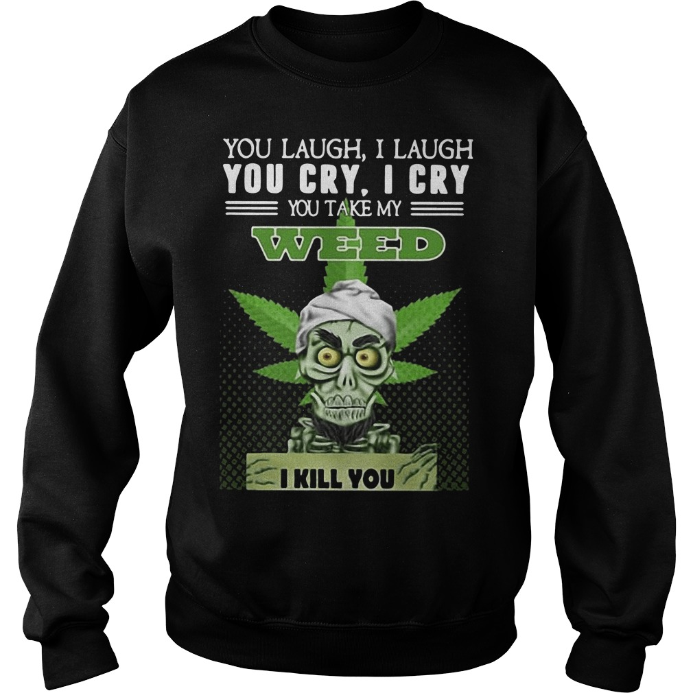 Jeff Dunham Achmed the Dead Terrorist laugh cry you take my weed I kill you Sweater