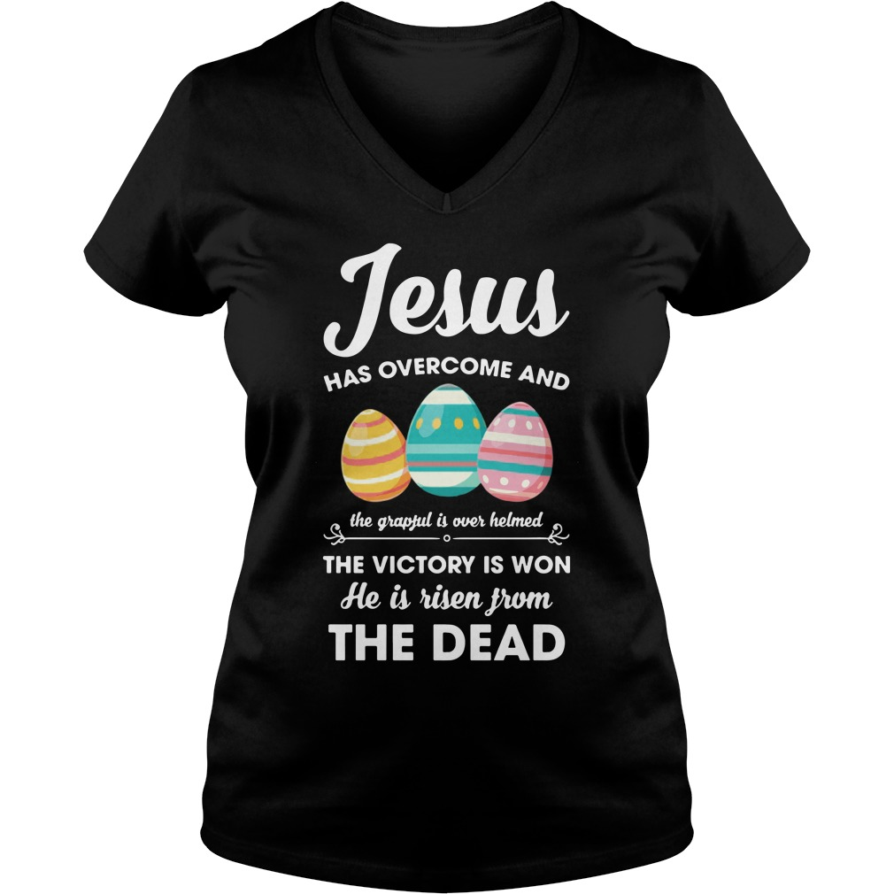 Jesus He is risen from the dead easter V-neck t-shirt