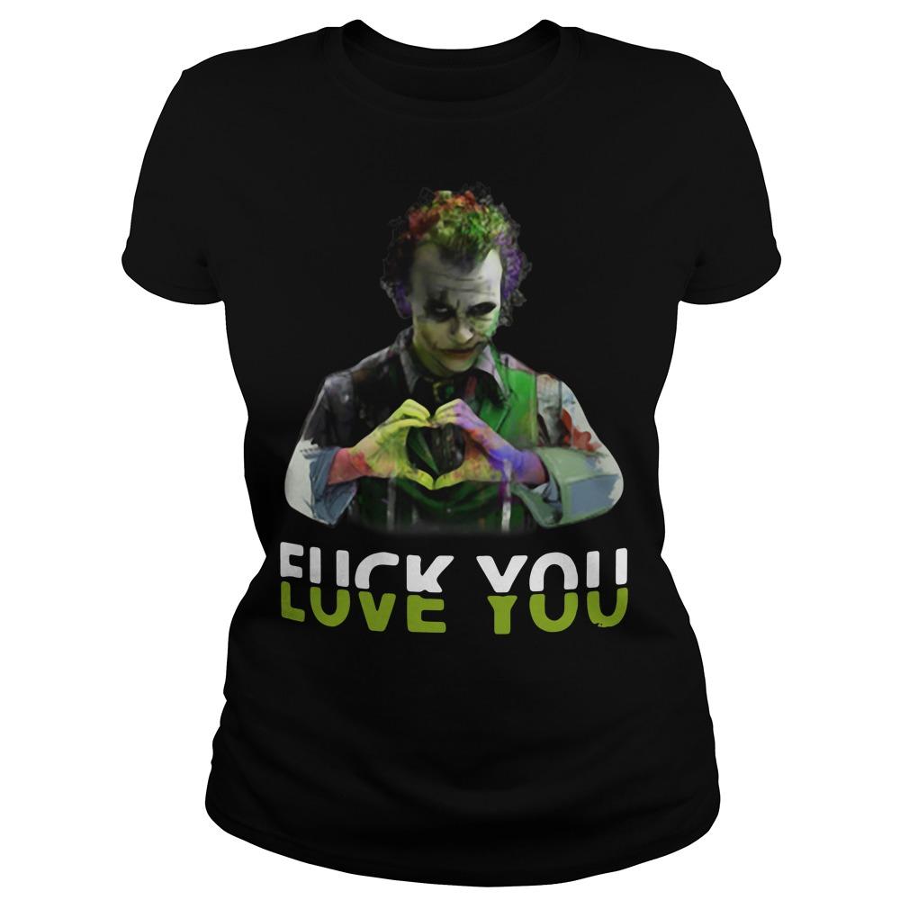 Joker fuck you love you Ladies tee