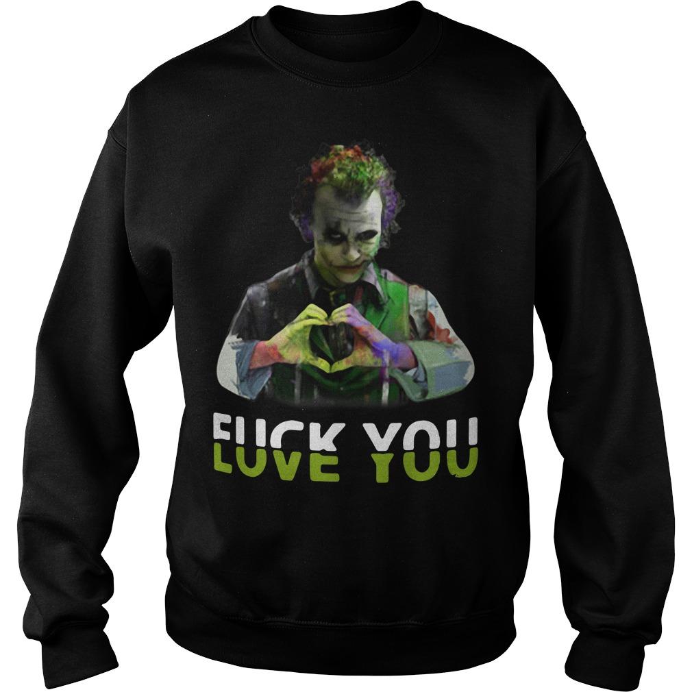 Joker fuck you love you Sweater