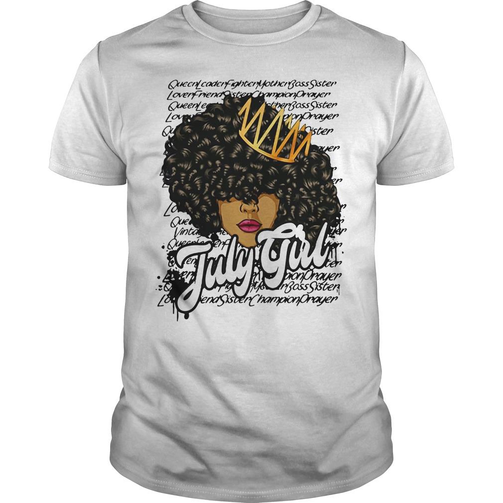 July girl queen leader fighter mother bass sister Guys shirt