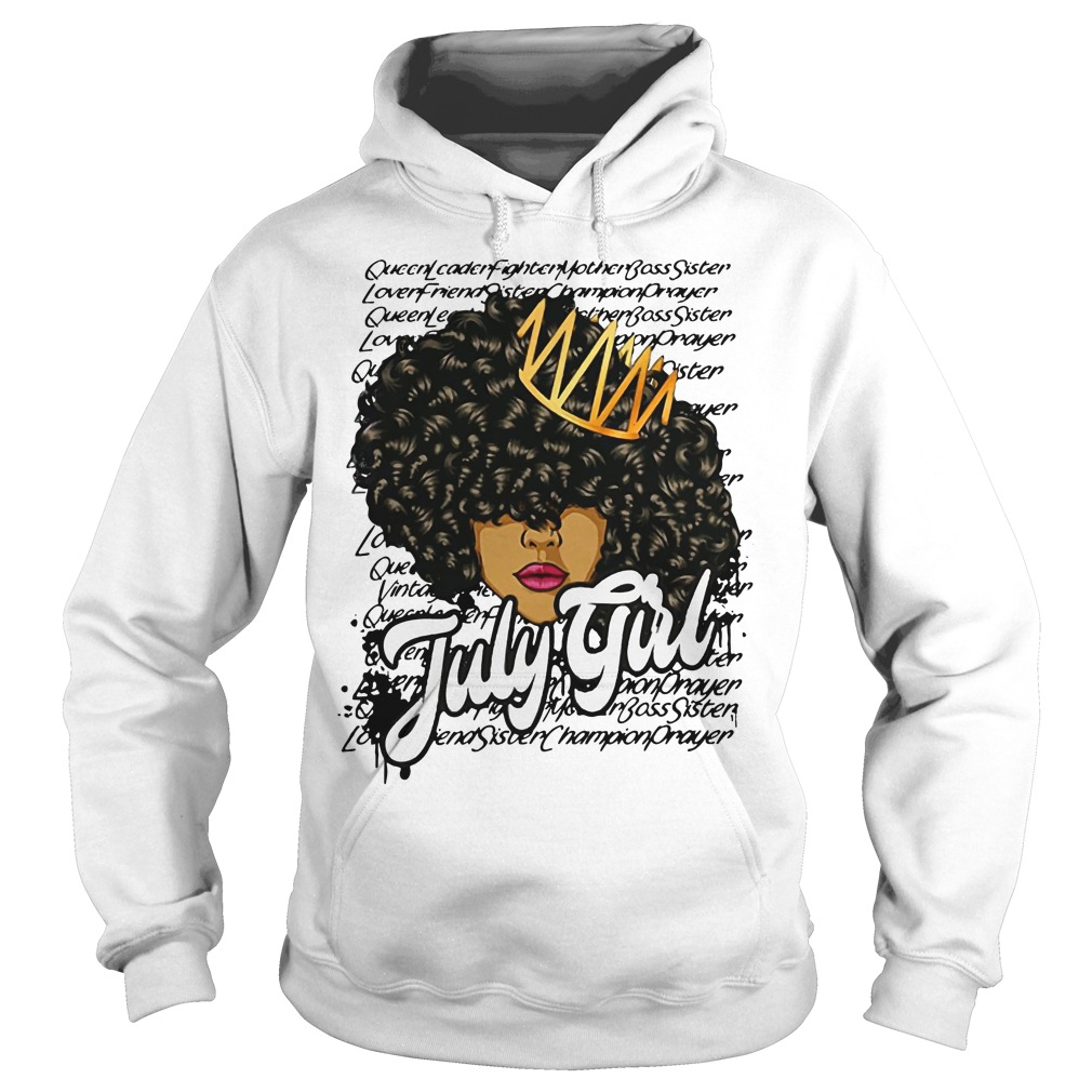 July girl queen leader fighter mother bass sister Hoodie