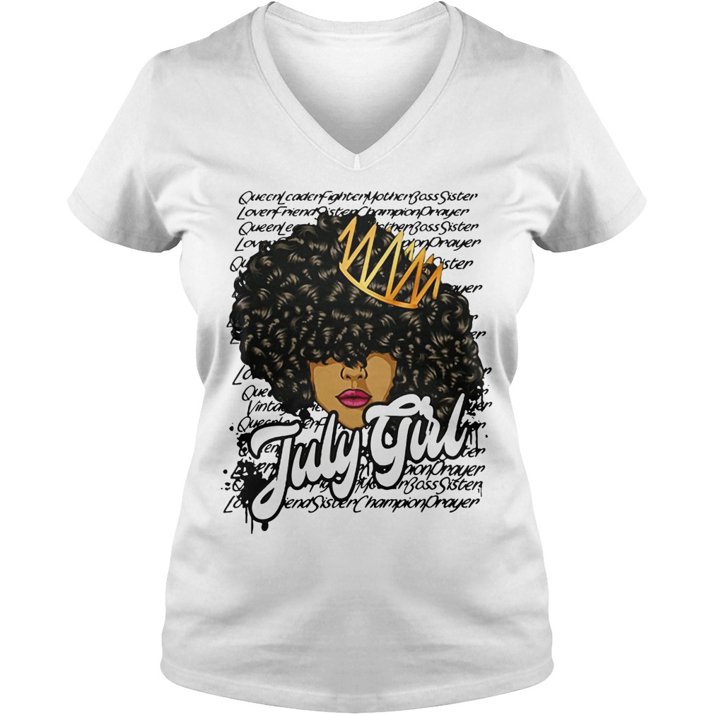 July girl queen leader fighter mother bass sister V-neck t-shirt