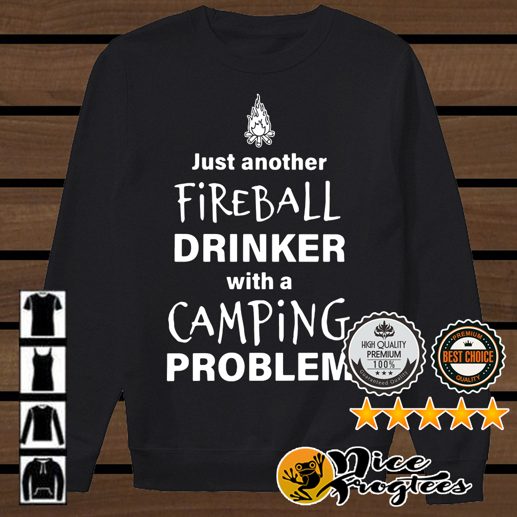 Just another fireball drinker with a camping shirt