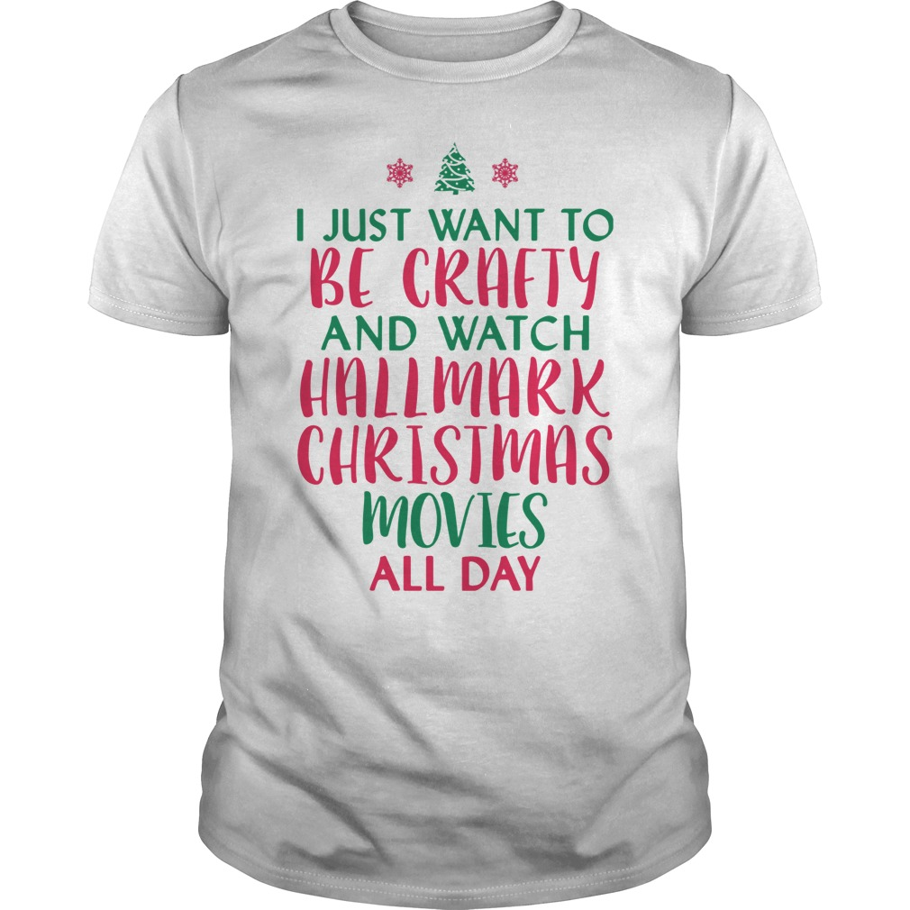I just want to be crafty and watch Hallmark Christmas ugly Guys shirt