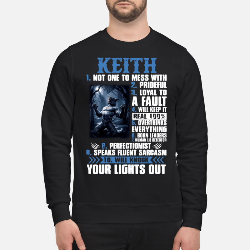 Keith 1 Not one to mess with 2 Prideful 3 Loyal to a fault 4 will keep it real 100% Sweater