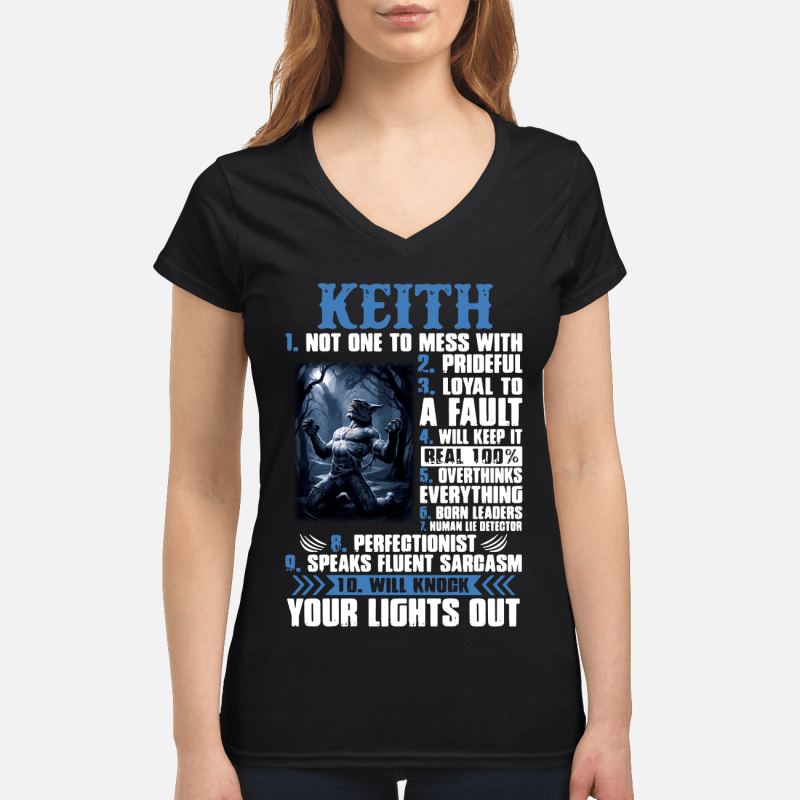Keith 1 Not one to mess with 2 Prideful 3 Loyal to a fault 4 will keep it real 100% V-neck t-shirt