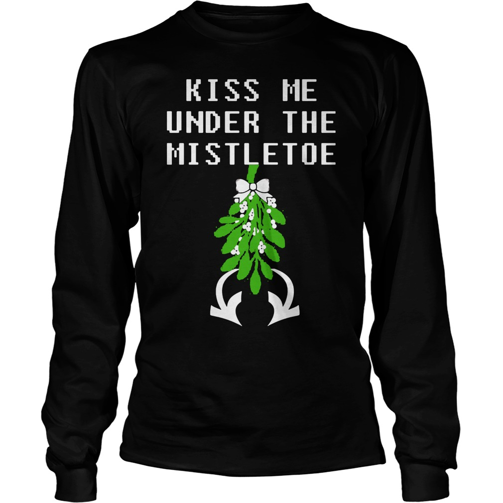 Kiss Me under the mistletoe ugly Christmas sweater, shirt, hoodie