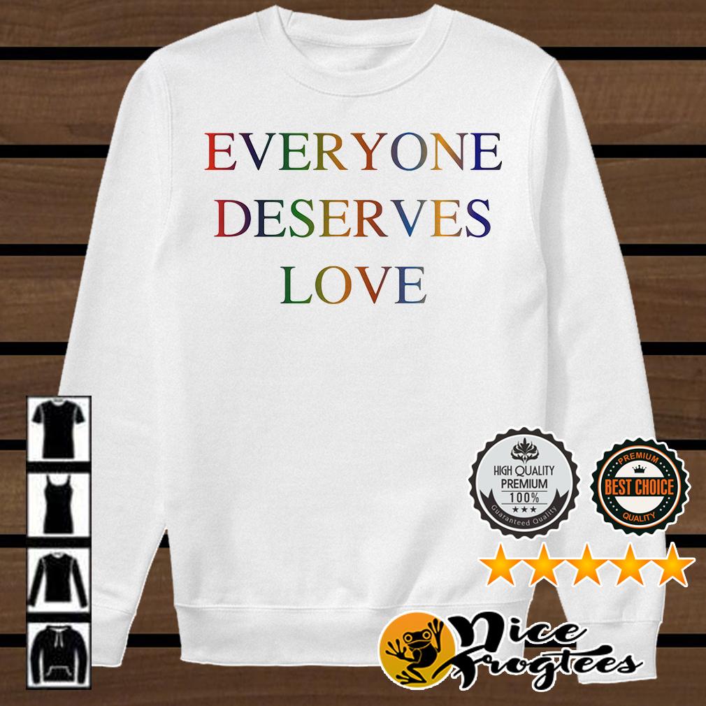 LGBT everyone deserves love shirt