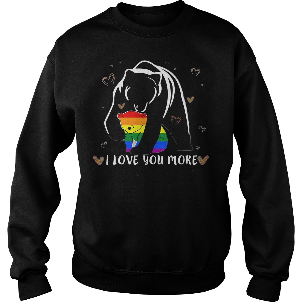 LGBT Mama Bear I love you more Sweater