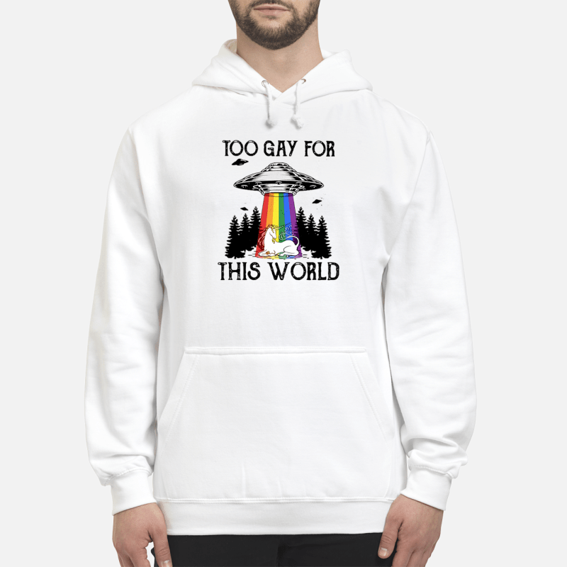 LGBT UFO Unicorn too gay for this world Hoodie