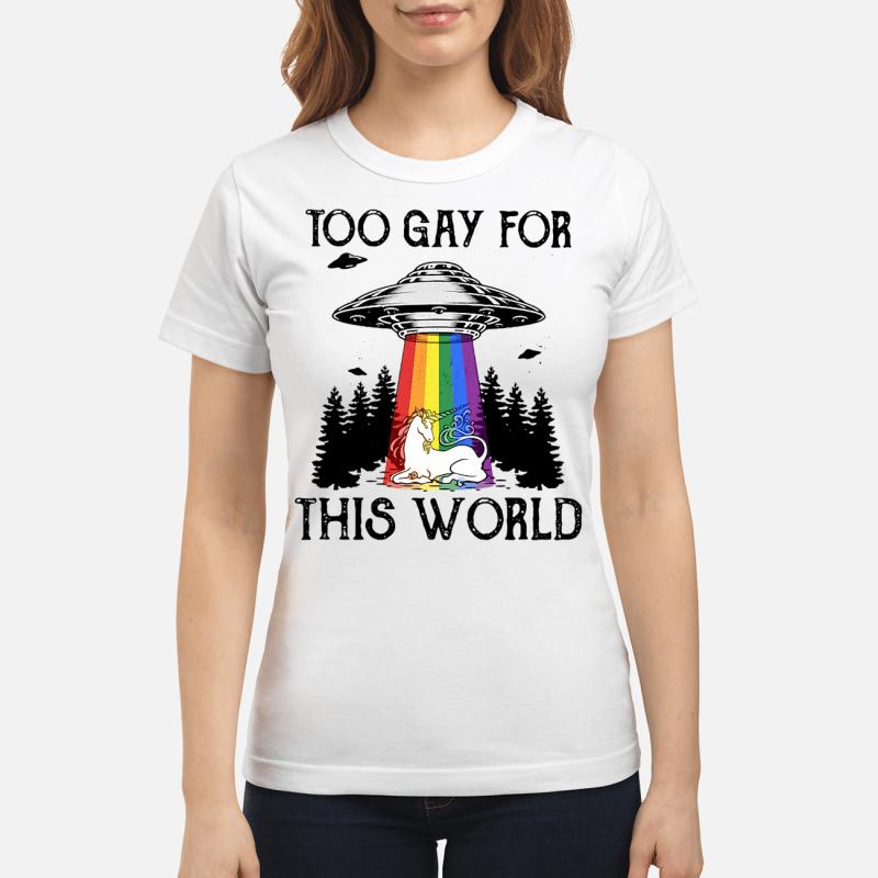 LGBT UFO Unicorn too gay for this world Ladies tee