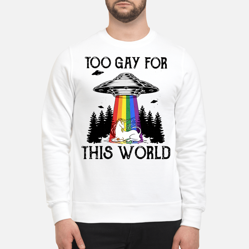 LGBT UFO Unicorn too gay for this world Sweater