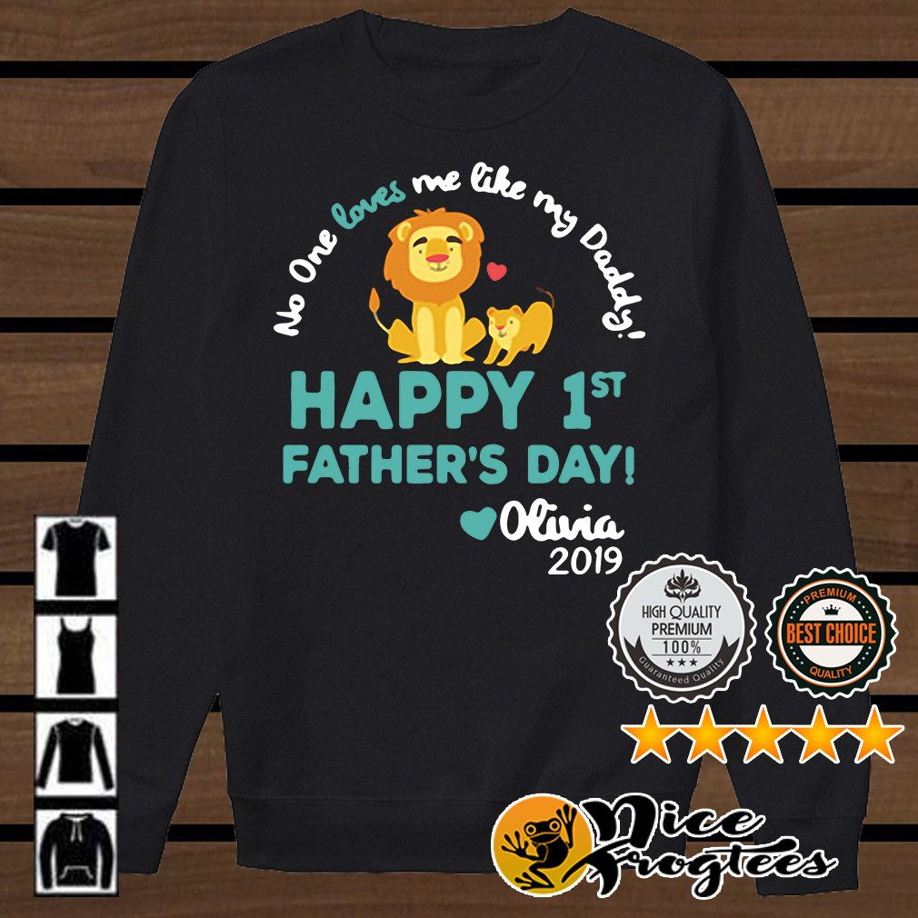The Lion King no one loves me like my Daddy happy 1st Father's Day Olivia 2019 shirt