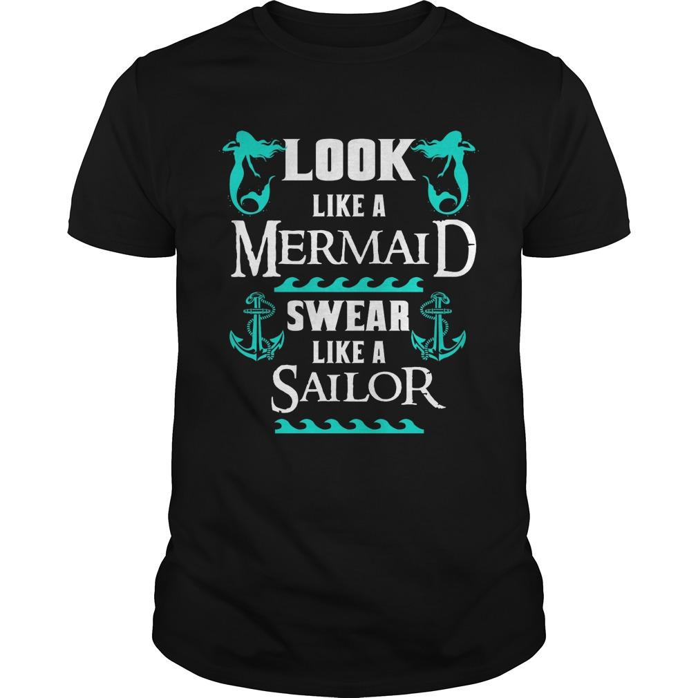 Look like a mermaid swear like a sailor shirt