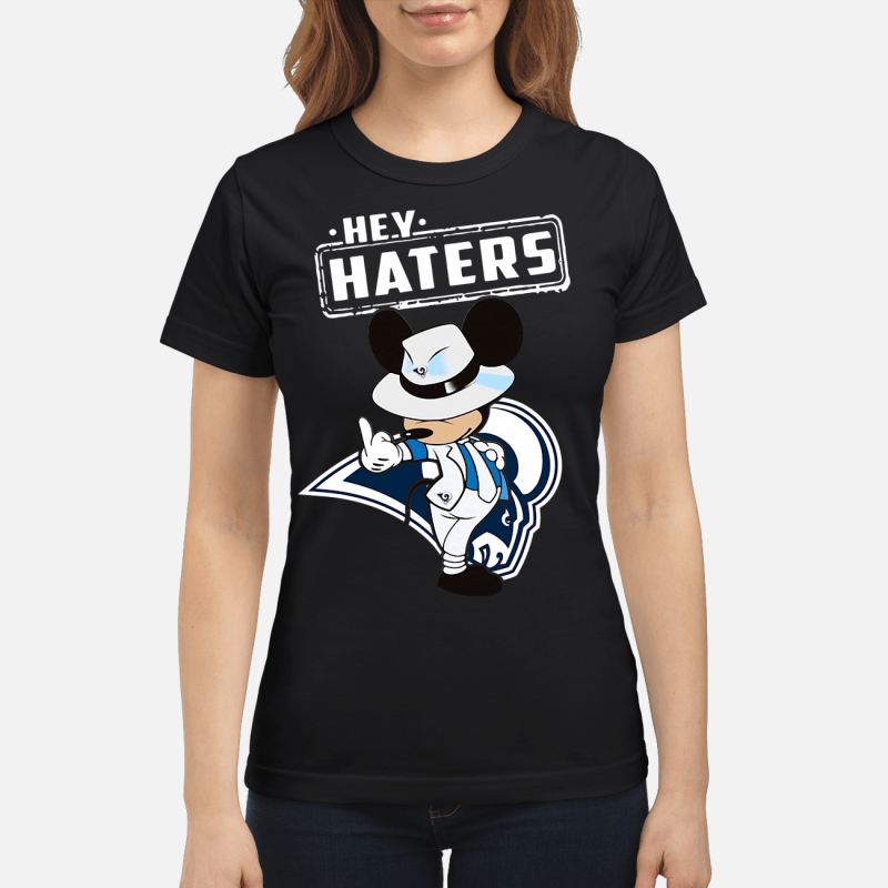 Los Angeles Rams Mickey Mouse fucking hey haters Ladies tee
