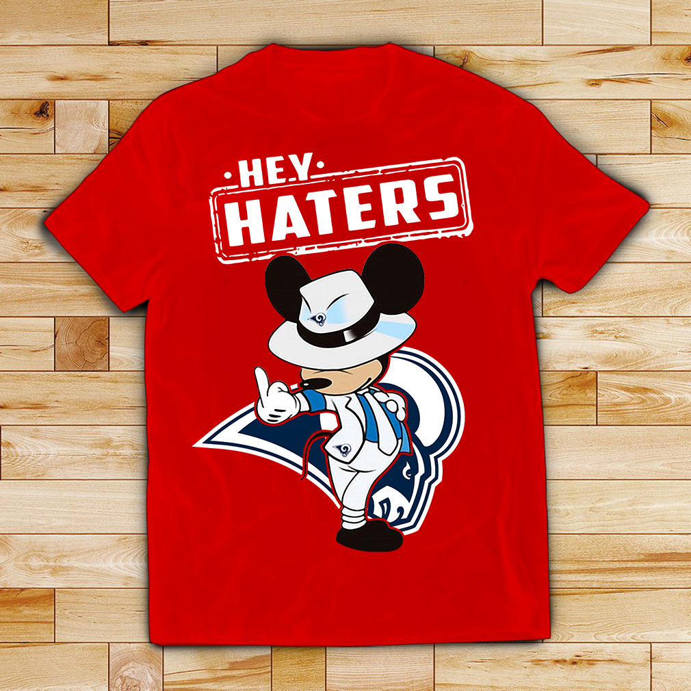 Los Angeles Rams Mickey Mouse fucking hey haters shirt