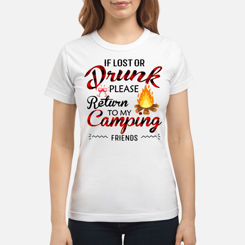 If you lost or drunk please return to my camping friends Ladies tee