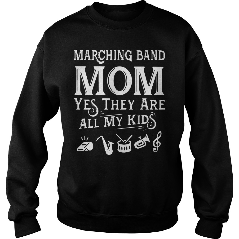 Marching band mom yes they are all my kids Sweater