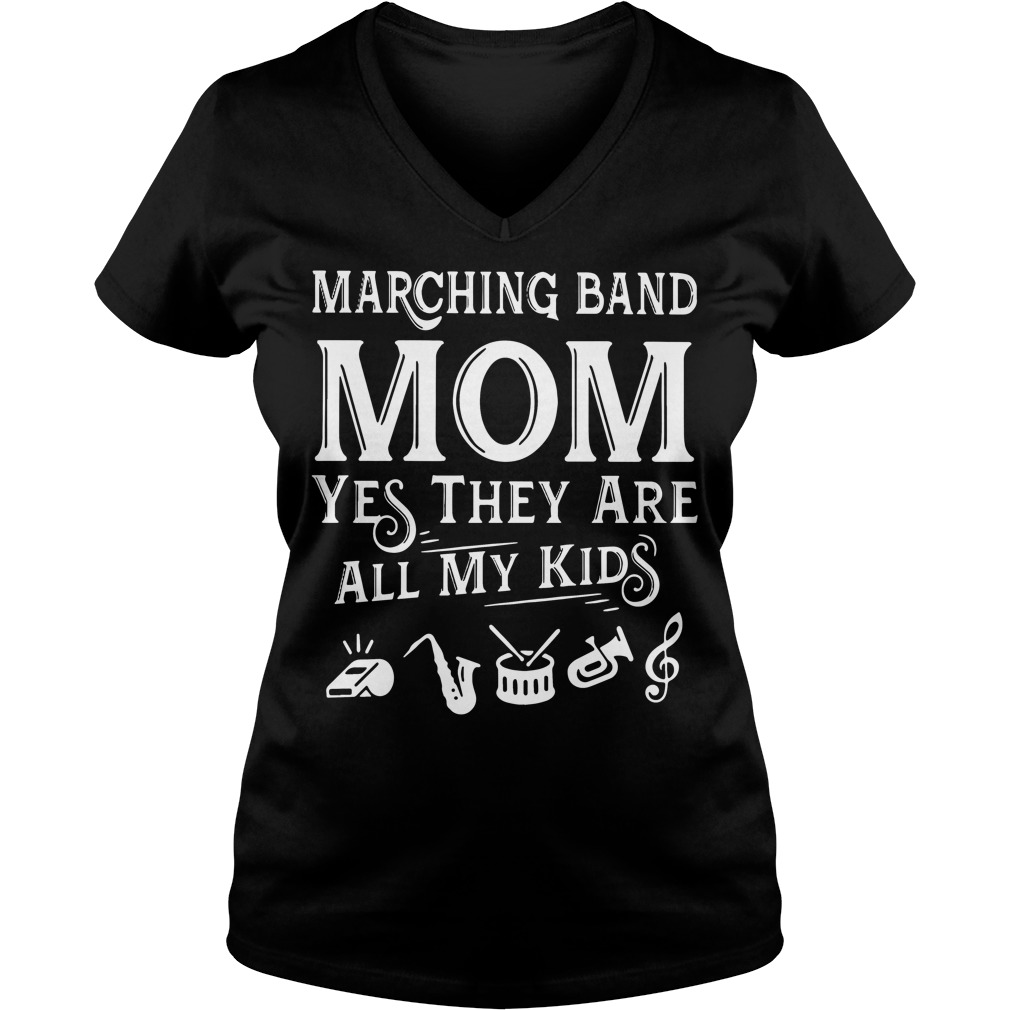 Marching band mom yes they are all my kids V-neck t-shirt