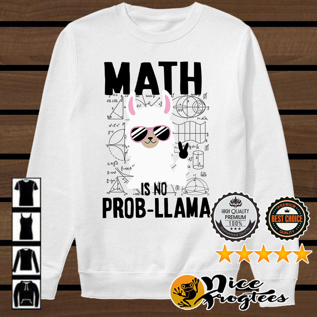 Math is no prob llama shirt
