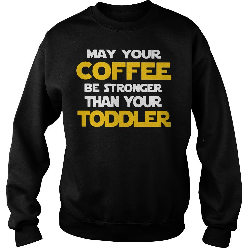 May your coffee be stronger than your toddler Star Wars Sweater