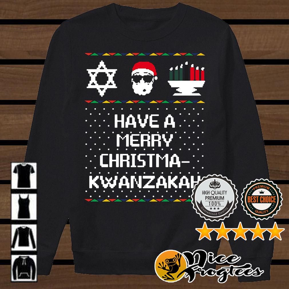 Have a Merry Chrisma Kwanzakah shirt