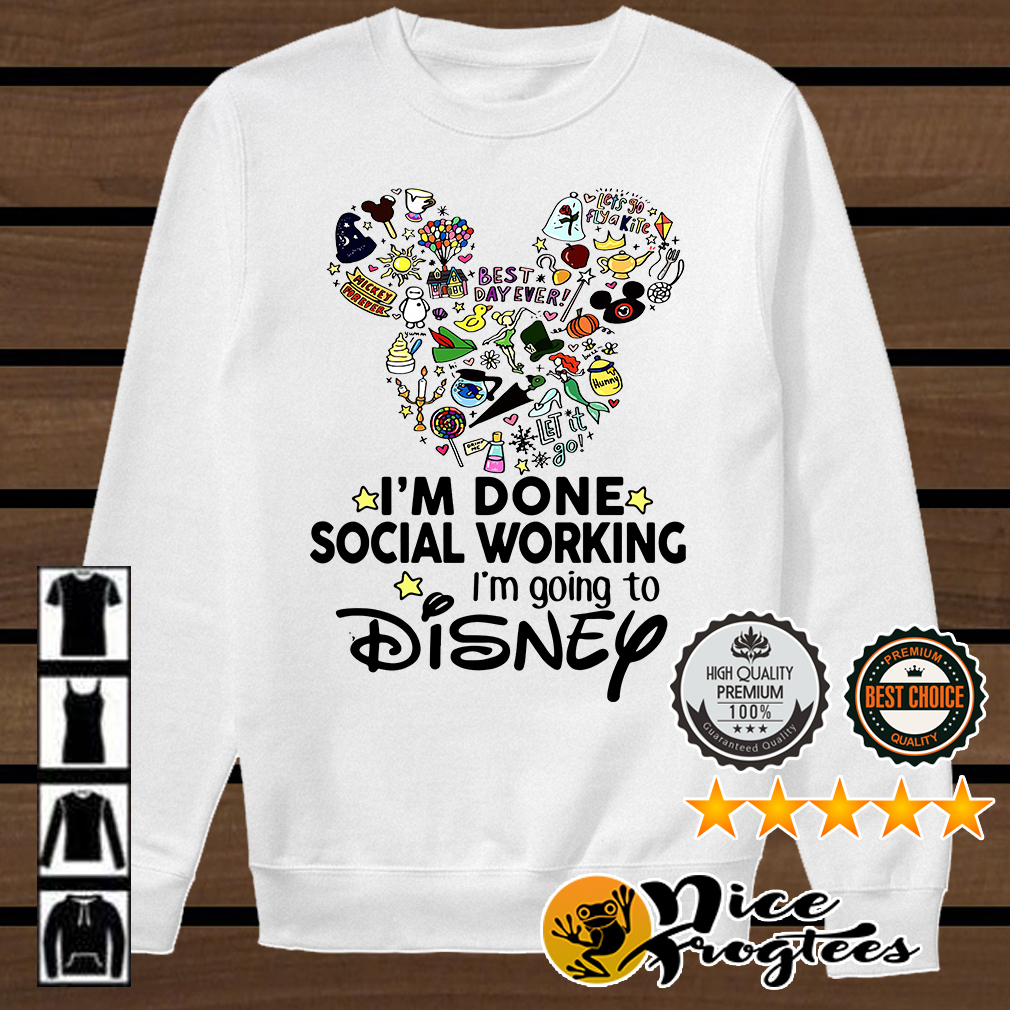 Mickey Mouse I'm done social working I'm going to Disney shirt