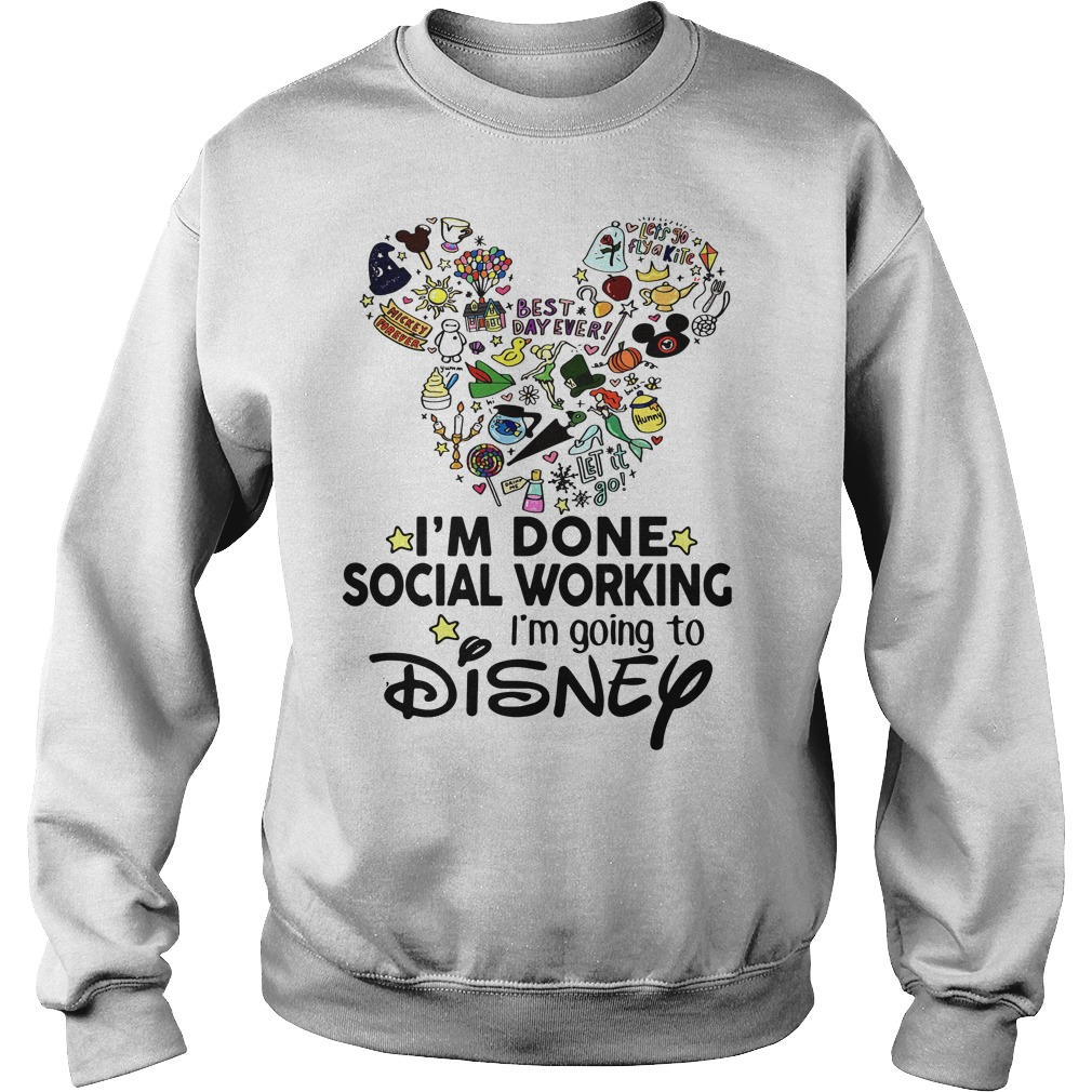 Mickey Mouse I'm done social working I'm going to Disney Sweater
